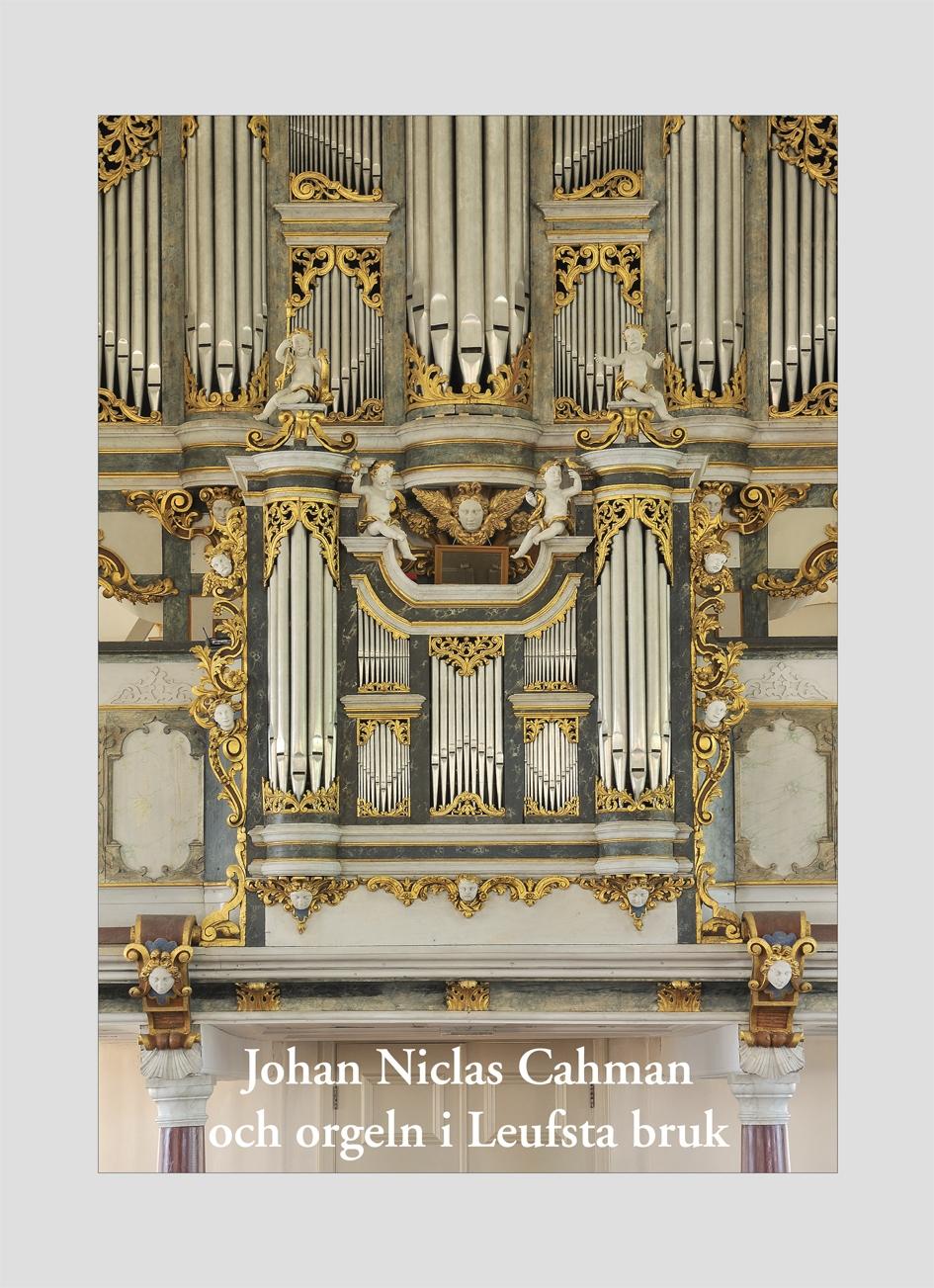 Bildresultat för Johan Niclas Cahman och orgeln i Leufsta bruk